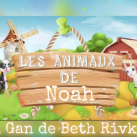 La ferme au Gan pour Parachat Noah 5782